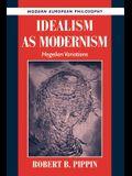 Idealism as Modernism: Hegelian Variations