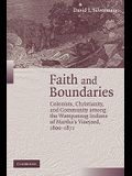 Faith and Boundaries: Colonists, Christianity, and Community Among the Wampanoag Indians of Martha's Vineyard, 1600 1871