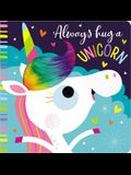 Always Hug a Unicorn