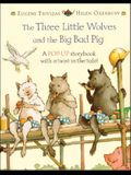 The Three Little Wolves and the Big Bad Pig: A Pop-Up Storybook with a Twist in the Tale!