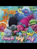 Dance! Hug! Sing! (DreamWorks Trolls) (Pictureback(R))