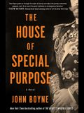 The House of Special Purpose: A Novel by the Author of the Heart's Invisible Furies