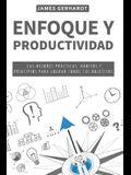 Enfoque y Productividad: Las Mejores Prácticas, Hábitos y Principios para Lograr Todos Tus Objetivos