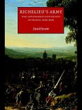 Richelieu's Army: War, Government and Society in France, 1624 1642