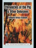 Chronicles of the Pig & Other Delusions