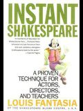 Instant Shakespeare: A Proven Technique for Actors, Directors, and Teachers