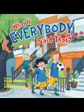 What If Everybody Said That? (What If Everybody? Series)