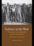 Violence in the West: The Johnson County Range War and the Ludlow Massacre: A Brief History with Documents