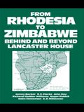 From Rhodesia to Zimbabwe: Behind and Beyond Lancaster House