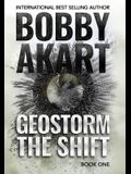 Geostorm The Shift: A Post-Apocalyptic EMP Survival Thriller
