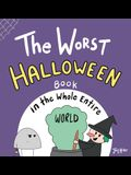 The Worst Halloween Book in the Whole Entire World