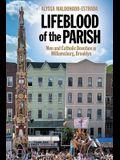 Lifeblood of the Parish: Men and Catholic Devotion in Williamsburg, Brooklyn