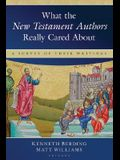 What the New Testament Authors Really Cared About: A Survey of Their Writings