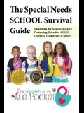 The Special Needs School Survival Guide: Handbook for Autism, Sensory Processing Disorder, ADHD, Learning Disabilities & More!