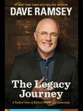 The Legacy Journey: A Radical View of Biblical Wealth and Generosity
