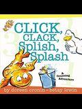 Click, Clack, Splish, Splash: Click, Clack, Splish, Splash