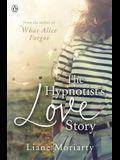 The Hypnotist's Love Story. Liane Moriarty