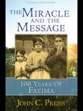 The Miracle and the Message: 100 Years of Fatima