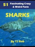 Sharks: 51 Fascinating, Crazy & Weird Facts (Age 5 - 8)