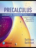 Precalculus: Concepts Through Functions, a Right Triangle Approach to Trigonometry Plus Mylab Math with Etext -- 24-Month Access Ca [With Access Code]