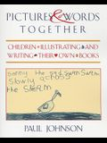 Pictures & Words Together: Children Illustrating and Writing Their Own Books