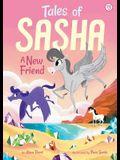 Tales of Sasha 3: A New Friend, Volume 3