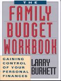 The Family Budget Workbook: Gaining Control of Your Personal Finances