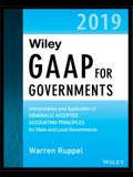 Wiley GAAP for Governments 2019: Interpretation and Application of Generally Accepted Accounting Principles for State and Local Governments