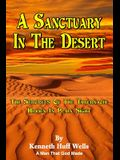 A Sanctuary In The Desert: The Secrets Of The Tabernacle Hidden In Plain Sight