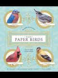 Beautiful Paper Birds: Easy-To-Make Lifelike Models [With Glue and 36 Project Sheets]