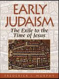 Early Judaism: The Exile to the Time of Christ