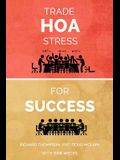 Trade HOA Stress for Success: A Guide to Managing Your HOA in a Healthy Manner