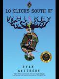 10 Klicks South of Whiskey