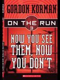 Now You See Them, Now You Don't (On the Run, Book 3)