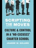 Scripting the Moves: Culture and Control in a No-Excuses Charter School