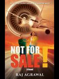 Not For Sale!: An aviation thriller unfolding around the world