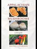 Appalachian Mushrooms: A Field Guide