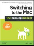 Switching to the Mac: The Missing Manual, Lion Edition: The Missing Manual, Lion Edition