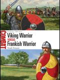 Viking Warrior Vs Frankish Warrior: Francia 799-911