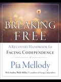 Breaking Free: A Recovery Handbook for ``facing Codependence''