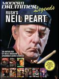 Modern Drummer Legends: Rush's Neil Peart - An Anthology of Neil's Modern Drummer Cover Stories: An Anthology of Neil's Modern Drummer Cover Stories