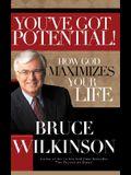 You've Got Potential!: How God Maximizes Your Life
