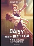 Daisy and the Deadly Flu: A 1918 Influenza Survival Story