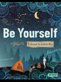Be Yourself: A Journal for Catholic Boys