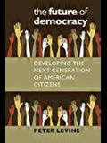 The Future of Democracy: Developing the Next Generation of American Citizens
