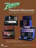 Zenith Trans-Oceanic: The Royalty of Radios