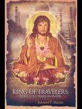 King of Travelers: Jesus' Lost Years in India