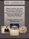 William Heyman and Lydia Vogel Heyman, Petitioners, V. Commissioner of Internal Revenue. U.S. Supreme Court Transcript of Record with Supporting Plead