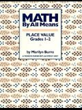 Math by All Means: Place Value, Grade 1-2