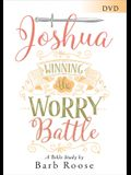 Joshua - Women's Bible Study DVD: Winning the Worry Battle